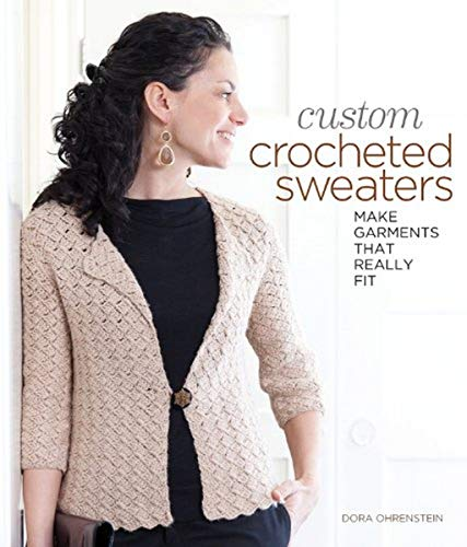 9781600597985: Custom Crocheted Sweaters: Make Garments that Really Fit