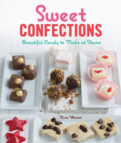 9781600599200: Sweet Confections: Beautiful Candy to Make at Home