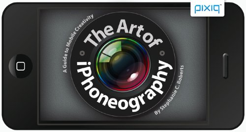 9781600599231: The Art of Iphoneography: A Guide to Mobile Creativity