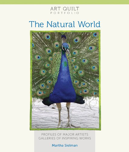 9781600599286: Art Quilt Portfolio: The Natural World: Profiles of Major Artists, Galleries of Inspiring Works
