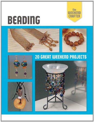The Weekend Crafter: Beading: 20 Great Weekend: Lark Books