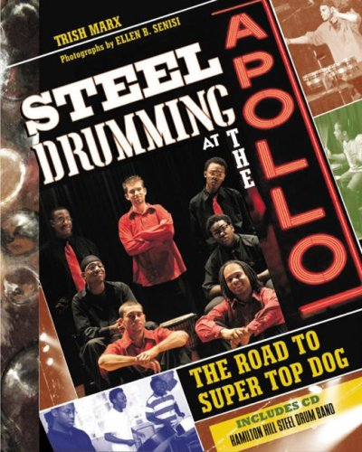STEEL DRUMMING AT THE APOLLO the Road to Super Top Dog Includes CD Hamilton Hill Steel Drum Band
