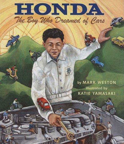 Honda: The Boy Who Dreamed of Cars: Mark Weston