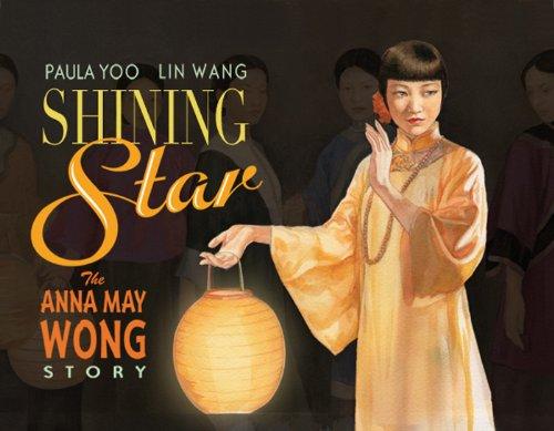 9781600602597: Shining Star: The Anna May Wong Story