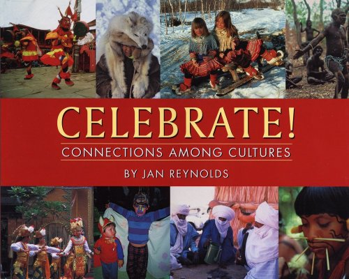 Celebrate!: Connections Among Cultures: Jan Reynolds