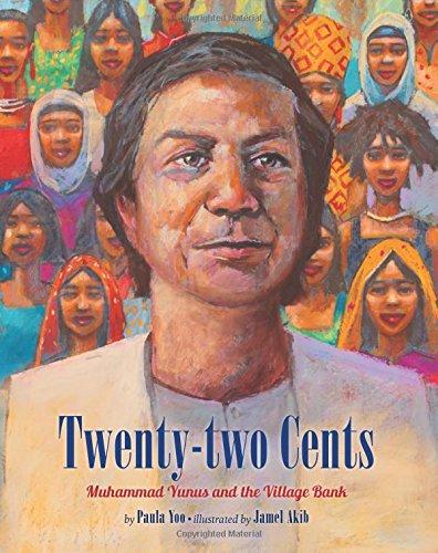 Twenty-Two Cents: The Story of Muhammad Yunus: Yoo, Paula