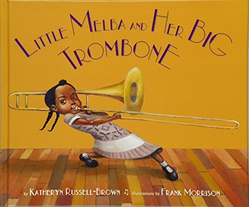 9781600608988: Little Melba and Her Big Trombone