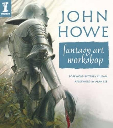 9781600610103: John Howe Fantasy Art Workshop