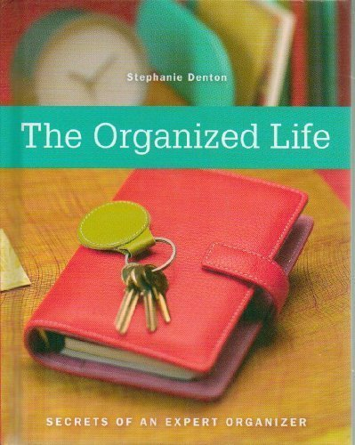 9781600610158: The Organized Life (Secrets of an Expert Organizer)