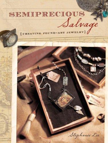 9781600610196: Semiprecious Salvage: Creating Found-Art Jewelry