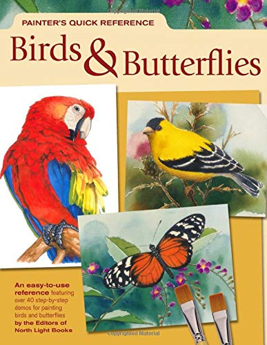 9781600610318: Painter's Quick Reference Birds & Butterflies
