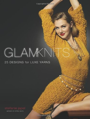 9781600610356: Glam Knits: 25 Designs for Luxe Yarns