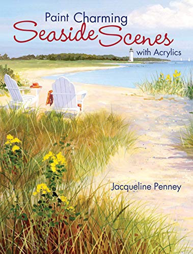 9781600610592: Paint Charming Seaside Scenes With Acrylics