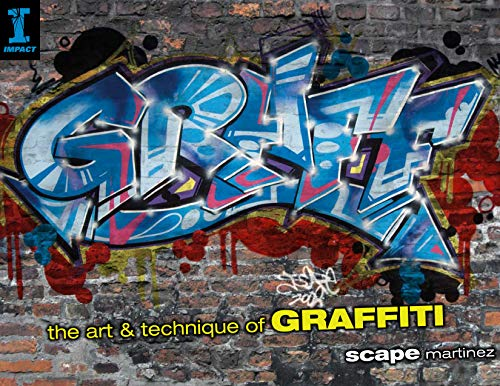 Graff: The Art and Technique of Graffiti: Martinez, Scape