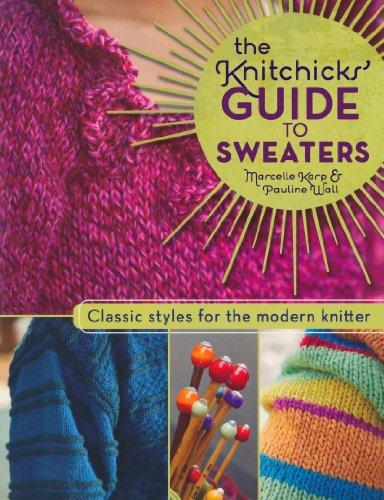 9781600610967: The Knitchick's Guide to Sweaters: Classic Styles for the Modern Knitter