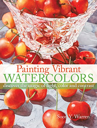 9781600611124: Painting Vibrant Watercolors: Discover the Magic of Light, Color and Contrast