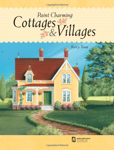 9781600611339: Paint Charming Cottages & Villages