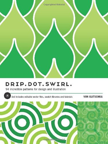 9781600611346: Drip Dot Swirl: 94 Incredible Patterns for Design and illustration