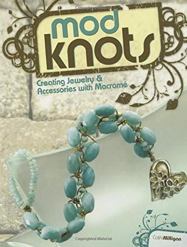 9781600611445: Mod Knots: Creating Jewelry and Accessories with Macrame