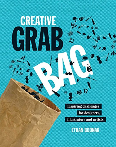 Creative Grab Bag: Inspiring Challenges for Artists, Illustrators and Designers: Bodnar, Ethan