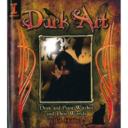 Dark Art: How to Draw & Paint Witches & Worlds