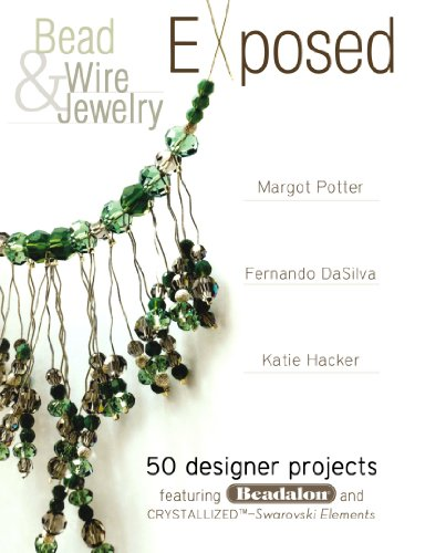 9781600611599: Bead And Wire Jewelry Exposed: 50 Designer Projects Featuring Beadalon And Swarovski