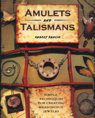 9781600611612: Amulets and Talismans: Simple Techniques for Creating Meaningful Jewelry