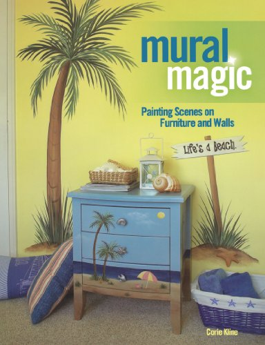 9781600611667: Mural Magic: Painting Scenes on Furniture and Walls