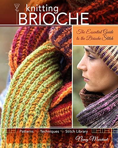 9781600613012: Knitting Brioche: The Essential Guide to the Brioche Stitch