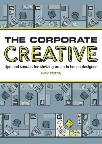9781600614187: The Corporate Creative: Tips and Tactics for Thriving as an In-House Designer