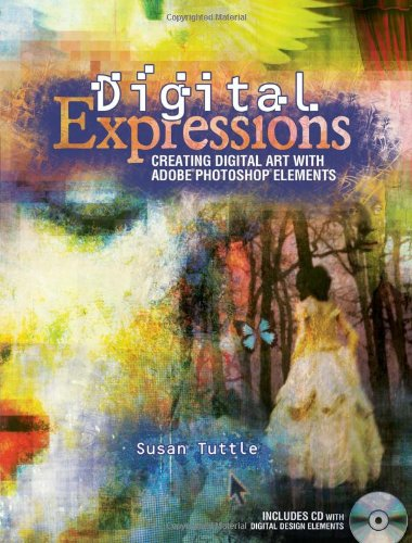 9781600614545: Digital Expressions: Creating Digital Art with Adobe Photoshop Elements