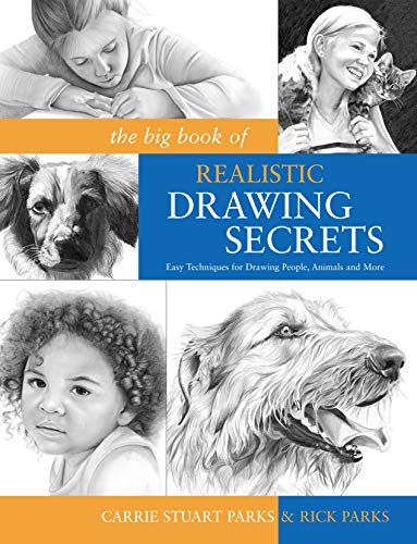 9781600614583: The Big Book of Realistic Drawing Secrets: Easy Techniques for Drawing People, Animals, Flowers and Nature