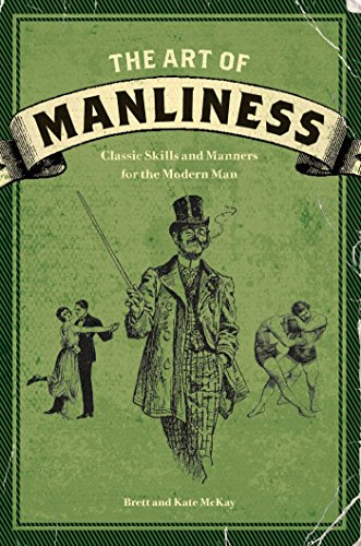 9781600614620: The Art of Manliness: Classic Skills and Manners for the Modern Man