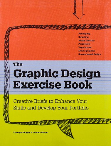 9781600614637: The Graphic Design Exercise Book: Creative Briefs to Enhance Your Skills and Develop Your Portfolio