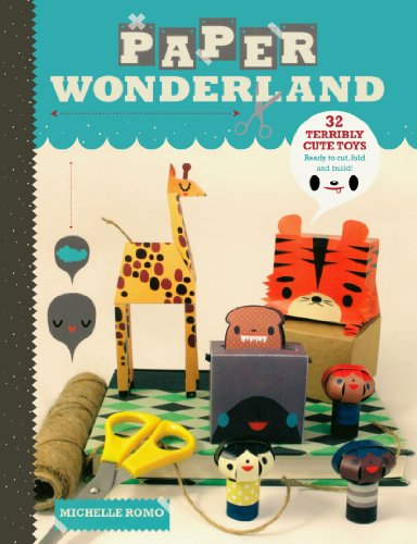9781600616969: Paper Wonderland: 32 Terribly Cute Toys Ready to Cut, Fold and Build
