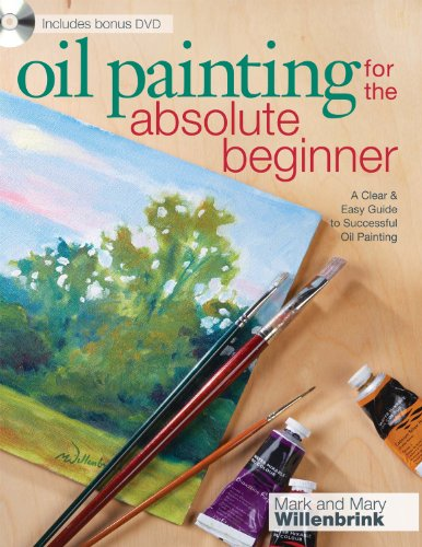 9781600617843: Oil Painting for the Absolute Beginner: A Clear & Easy Guide to Successful Oil Painting (Art for the Absolute Beginner)
