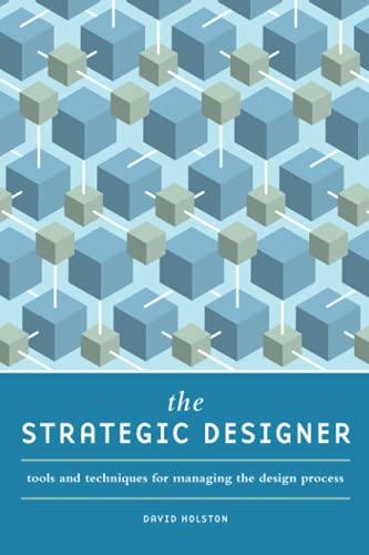 9781600617997: The Strategic Designer: Tools & Techniques for Managing the Design Process