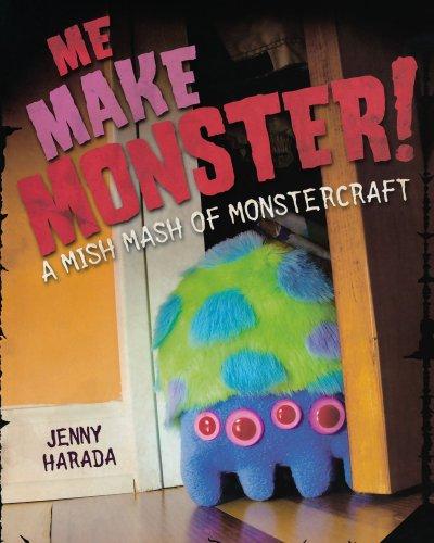 Me Make Monster: A Mish-Mash of Monstercraft: Harada, Jenny