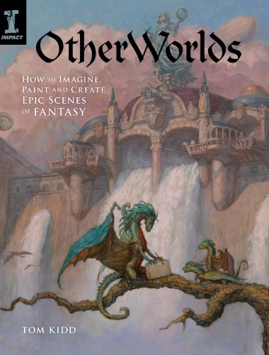 9781600618666: OtherWorlds: How to Imagine, Paint and Create Epic Scenes of Fantasy