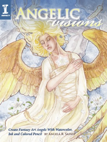 9781600619533: Angelic Visions: Create Fantasy Art Angels with Watercolor, Ink and Colored Pencil