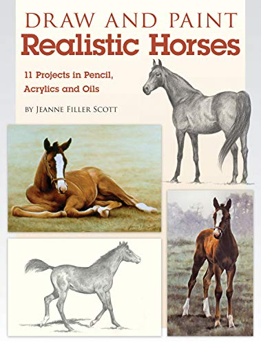 9781600619960: Draw and Paint Realistic Horses: Projects in Pencil, Acrylics and Oills