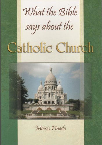 9781600630088: What the Bible says about the Catholic Church