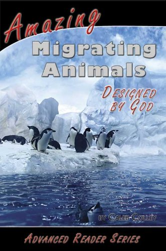 9781600630231: Advanced Reader / Amazing Migrating Animals / Designed by God (A.P. Reader)