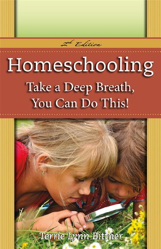 9781600650147: Homeschooling: Take a Deep Breath - You Can Do This!
