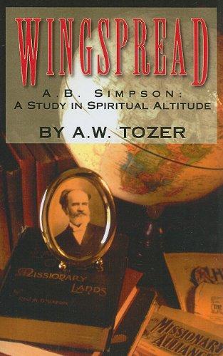 9781600660078: Wingspread: A.B. Simpson: A Study in Spiritual Altitude