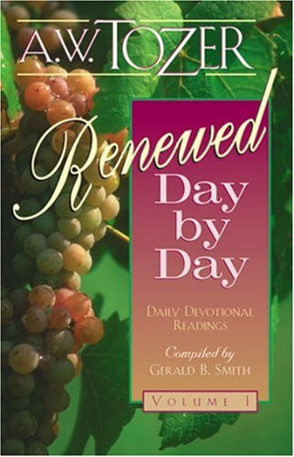Renewed Day by Day: Volume 1: Daily Devotional Readings: Tozer, A. W.