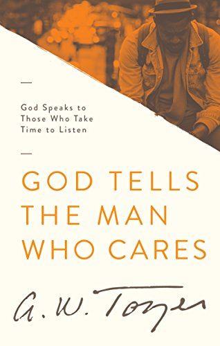 9781600660535: God Tells the Man Who Cares: God Speaks to Those Who Take the Time to Listen