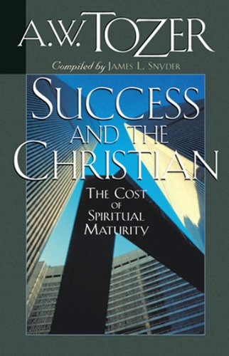 9781600660580: Success and the Christian: The Cost of Spiritual Maturity