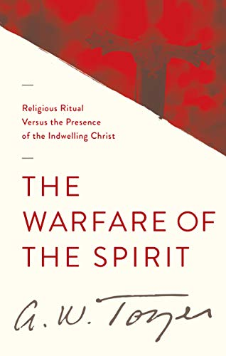 9781600660597: The Warfare of the Spirit: Religious Ritual Versus the Presence of the Indwelling Christ
