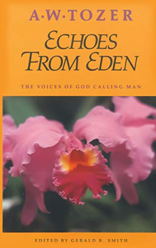 9781600660634: Echoes from Eden: The Voices of God Calling Man